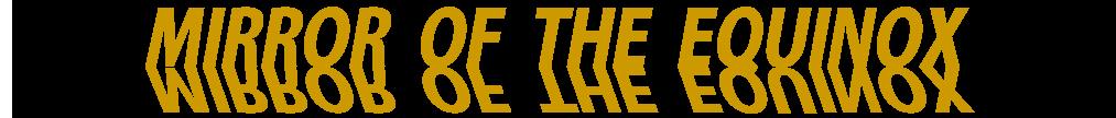 Miror of the Equinox